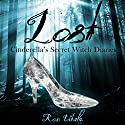 Lost: Cinderella's Secret Witch Diaries, Book 1 Audiobook by Ron Vitale Narrated by Jessica Mann