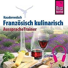 Französisch kulinarisch (Reise Know-How Kauderwelsch Aussprache Trainer) Hörbuch von Gabriele Kalmbach Gesprochen von: Cathérine Raisin, Elmar Walljasper