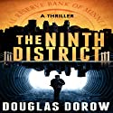 The Ninth District: A Thriller (       UNABRIDGED) by Douglas Dorow Narrated by Mark Huff