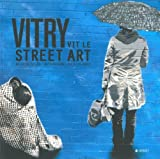 echange, troc Brigitte Silhol, Nath Oxygène, Juliette Rouly - Vitry vit le street art