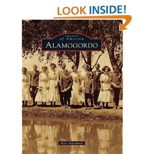 Alamogordo (Images of America) (Images of America (Arcadia Publishing)) Peter L. Eidenbach