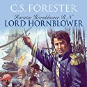 Lord Hornblower (       UNABRIDGED) by C. S. Forester Narrated by Christian Rodska