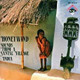 Honeywind: Sounds From A Santal Village;(INDIA) Various Artists