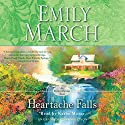 Heartache Falls: An Eternity Springs Novel (       UNABRIDGED) by Emily March Narrated by Kathe Mazur