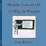 Middle School 101: 101 Tips for Teachers   Paul Rallion