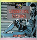 Airbrushing Shadows (Airbrush Artists Library) (0891342796) by Judy Martin