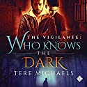Who Knows the Dark: The Vigilante, Book 2 Audiobook by Tere Michaels Narrated by Jonathan Young