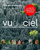 echange, troc Yann Arthus-Bertrand, Françoise Jacquot, Collectif - Vu du ciel : Quand des hommes s'engagent pour la nature