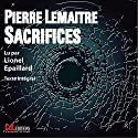 Sacrifices Audiobook by Pierre Lemaitre Narrated by Lionel Épaillard