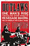 Outlaws: One Man's Rise Through the S...
