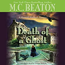 Death of a Ghost: A Hamish Macbeth Mystery, Book 32 Audiobook by M. C. Beaton Narrated by Graeme Malcolm