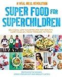 Super Food for Superchildren: Delicio...
