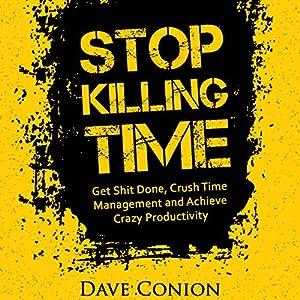 Stop Killing Time Audiobook