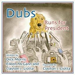 Dubs Runs for President