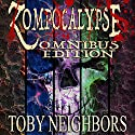 Zompocalypse Omnibus Edition Audiobook by Toby Neighbors Narrated by Miles Taber
