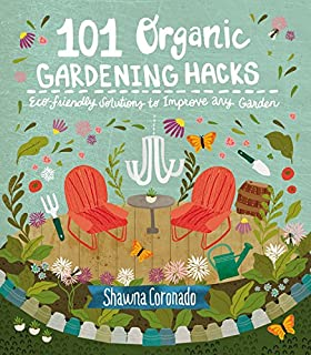Book Cover: 101 Organic Gardening Hacks: Eco-friendly Solutions to Improve Any Garden