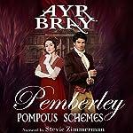 Pompous Schemes: Pemberley Book 2 | Ayr Bray