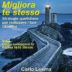 Come sviluppare la fiducia in te stesso: Strategie quotidiane per realizzare i tuoi obiettivi (Migliora te stesso 6) | Carlo Lesma