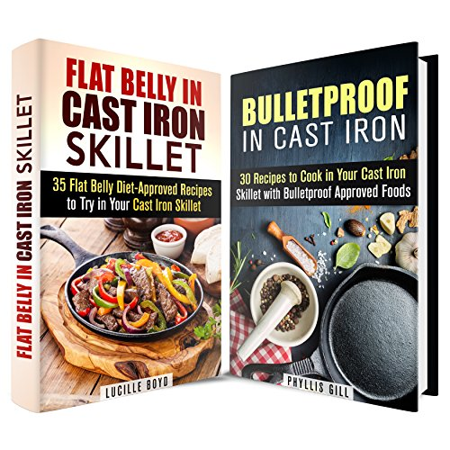 Free Kindle Book : Bulletproof and Flat Belly Recipes in Cast Iron Box Set: 65 Diet-Approved Recipes to Cook in Your Cast Iron Skillet (Weight Loss & Diet)