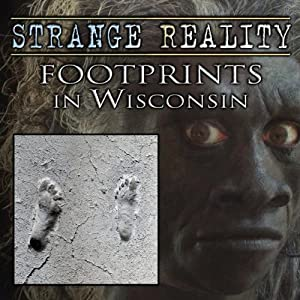 Strange Reality: Footprints in Wisconsin | [Sue Rothlisburg]