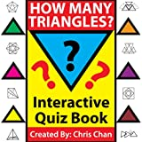How Many Triangles? - Interactive Quiz Book - 50 Questionsdi Chris Chan