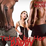 Taken by Her D... (First Time Older Man Younger Woman MMF Menage) (Mia's Taboo Conditioning Book 1)