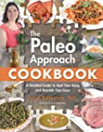 The Paleo Approach Cookbook: A Detail...