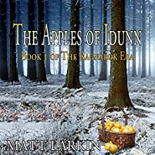 The Apples of Idunn: The Ragnarok Era, Book 1 (       UNABRIDGED) by Matt Larkin Narrated by Michael Pauley