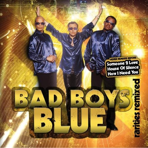 Bad Boys Blue - Rarities Remixed - Zortam Music