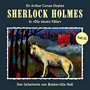 Das Geheimnis von Baskerville Hall (Sherlock Holmes - Die neuen Fälle 15) Hörspiel