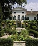 Die Villa im Friaul: Geschichte ihrer...