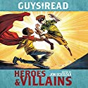 Guys Read: Heroes & Villains Audiobook by Jon Scieszka - editor Narrated by Michael Curran-Dorsano, David DeSantos, Lucien Dodge, JD Cullum