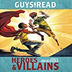 Guys Read: Heroes & Villains | Jon Scieszka - editor