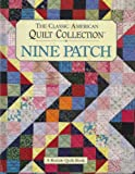 Nine Patch: The Classic American Quilt Collection (A Rodale quilt book)