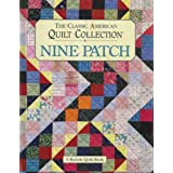 Nine Patch: The Classic American Quilt Collection (A Rodale quilt book) ~ Mary V. Green
