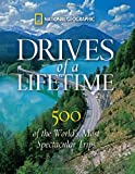 Drives of a Lifetime: 500 of the World's Most Spectacular Trips title=