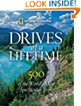 Drives of a Lifetime: 500 of the Worl...