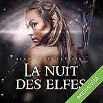 La nuit des elfes (La trilogie des elfes 2) | Jean-Louis Fetjaine