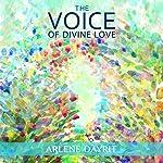 The Voice of Divine Love | Arlene Dayrit