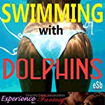 Swimming with Dolphins | Essemoh Teepee