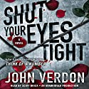Shut Your Eyes Tight: Dave Gurney, Book 2 Audiobook by John Verdon Narrated by Scott Brick