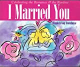 img - for I Married You book / textbook / text book