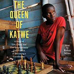 The Queen of Katwe: A Story of Life, Chess, and One Extraordinary Girl | [Tim Crothers]