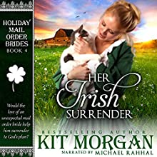 Her Irish Surrender: Holiday Mail Order Brides, Book Four (       UNABRIDGED) by Kit Morgan Narrated by Michael Rahhal