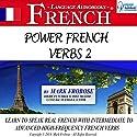 Power French Verbs 2: English and French Edition Hörbuch von Mark Frobose Gesprochen von: Mark Frobose