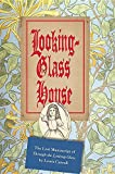 "Image of Looking-Glass House: The Lost Manuscript of ""Through the Looking-Glass"" by Lewis Carroll"