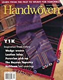 img - for Handwoven : Weaving in the Year 1000; a Map of the Weaving World in A.d. 1000; Wedge Weave in Miniature; Beyond Basics Lampas Unraveled; a Shawl From Minus 1k or 1000 B.c.; the Bayeuz Tapestry; Shirt From the Americas Circa Y1k book / textbook / text book
