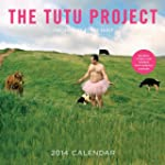 The Tutu Project 2014 Wall Calendar