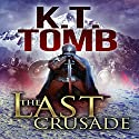 The Last Crusade Audiobook by K.T. Tomb Narrated by Dave Wright