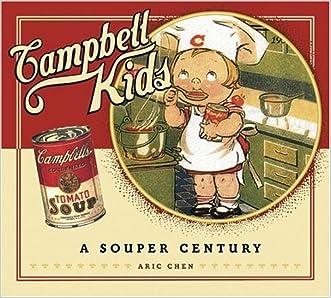 Campbell Kids: A Souper Century written by Aric Chen
